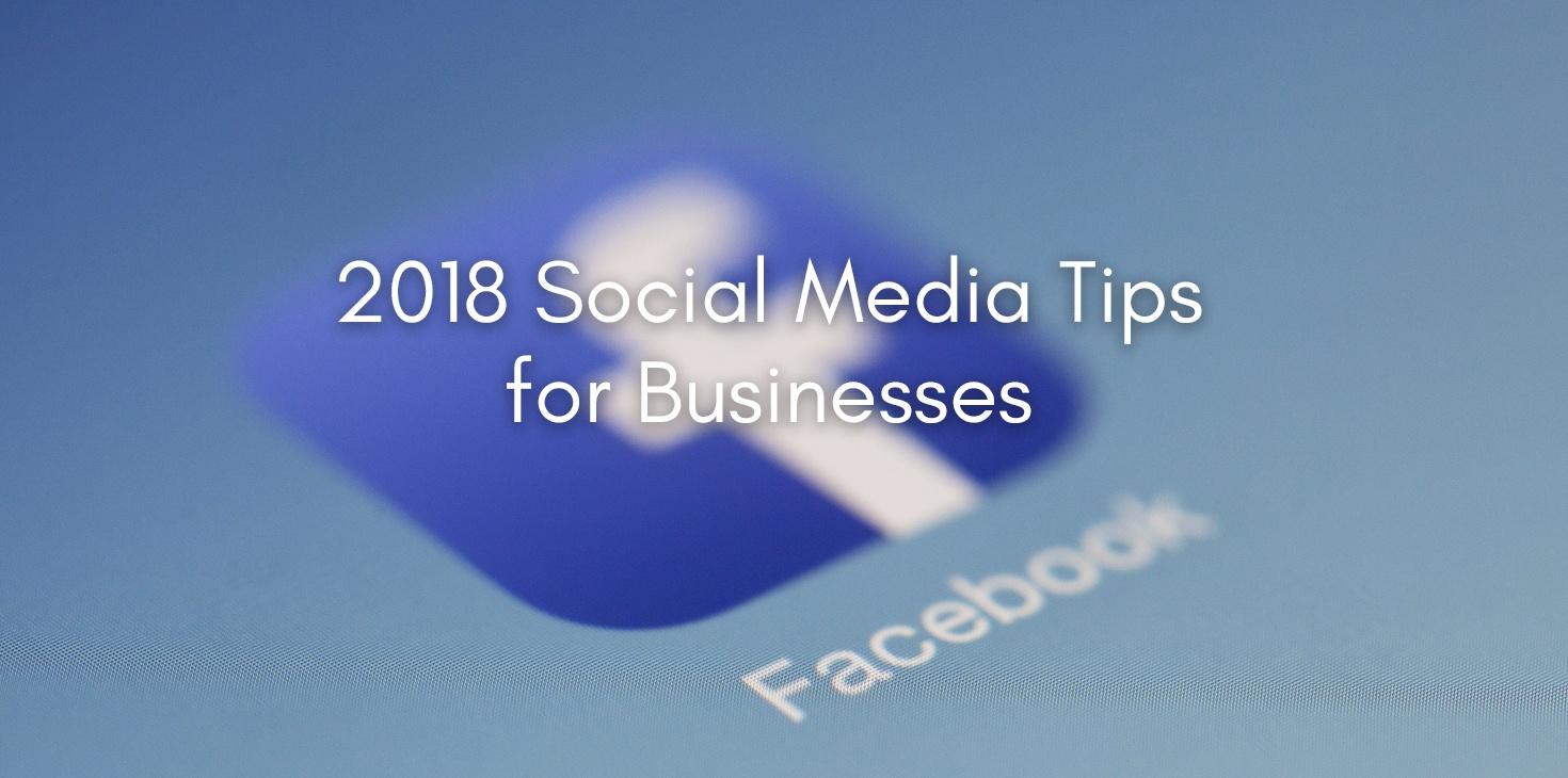 2018 Social Media Tips for Businesses2