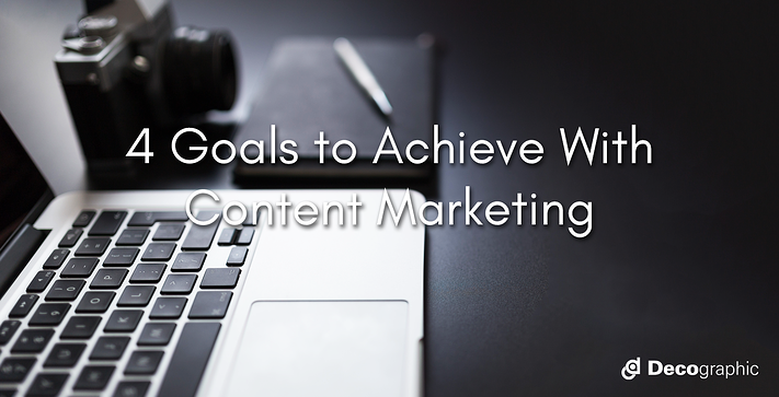 Goals to Achieve With Content Marketing