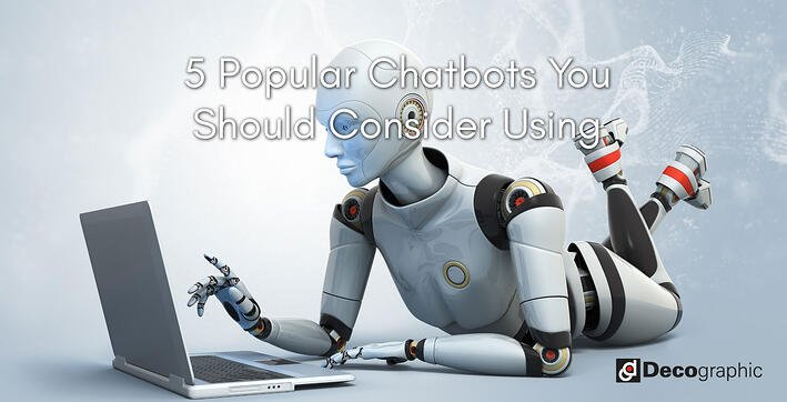 5 Popular Chatbots You Should Consider Using