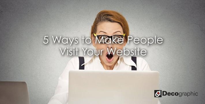 5 Ways to Make People Visit Your Website