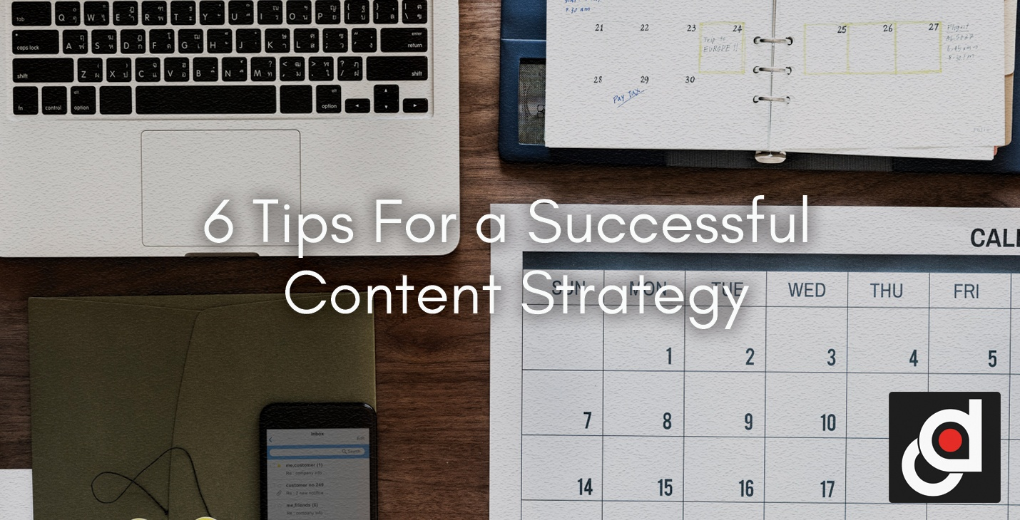 6 Tips For a Successful  Content Strategy2