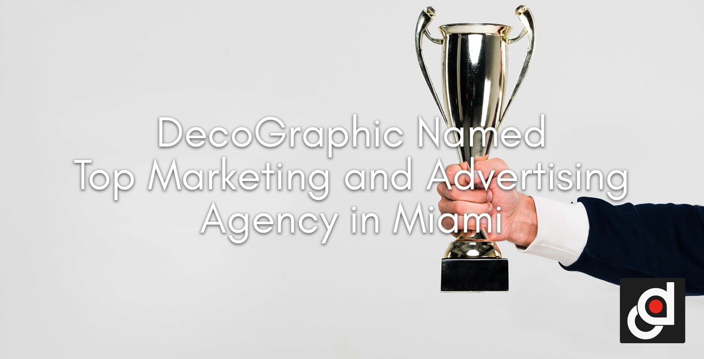 DecoGraphic Named Top Marketing and Advertising Agency in Miami