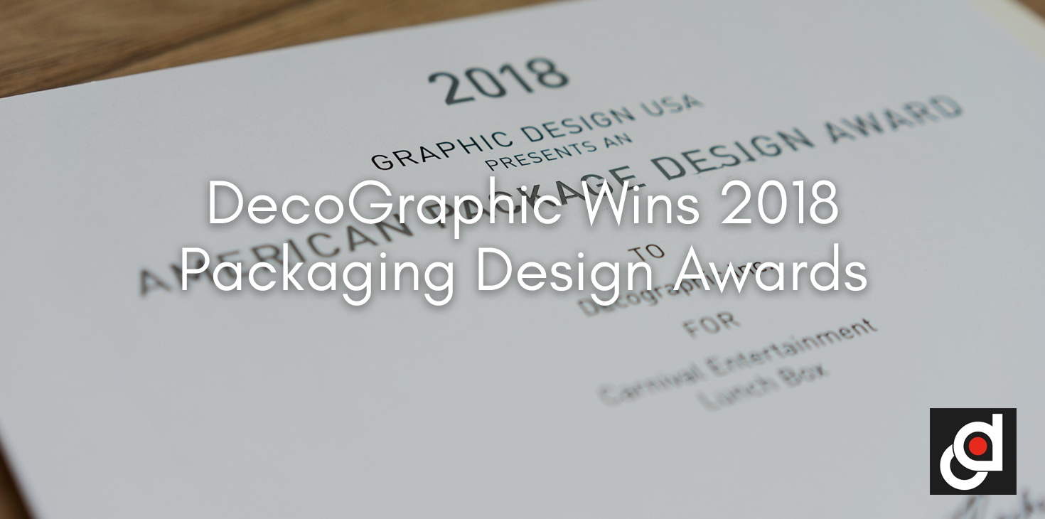 DecoGraphic Wins 2018  Packaging Design Awards