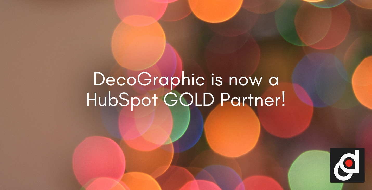 DecoGraphic is now a HubSpot GOLD Partner!