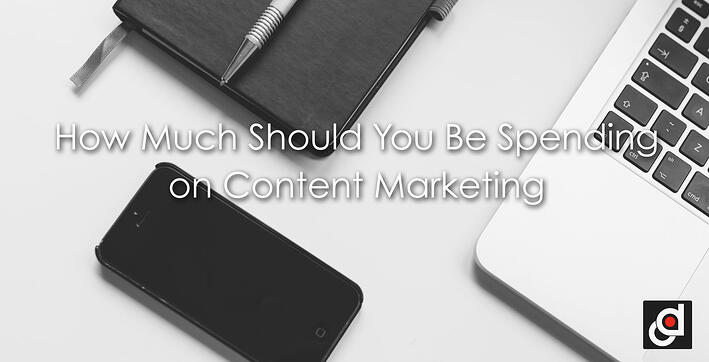 How Much Should You Be Spending on Content Marketing