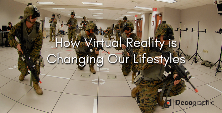 How Virtual Reality is  Changing Our Lifestyles