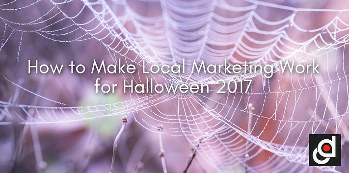 How-to-Make-Local-Marketing-Work-for-Halloween-2017.jpg