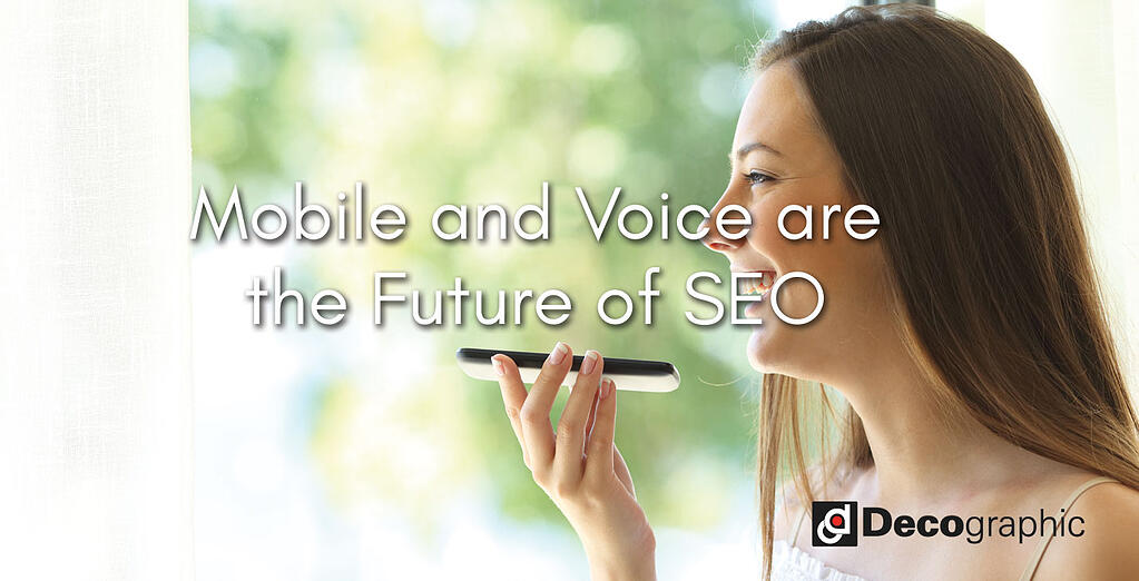 Mobile and Voice are the Future of SEO