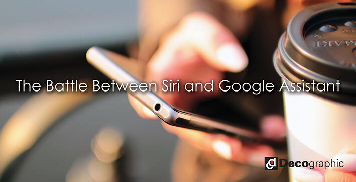 The Battle Between Siri and Google Assistant