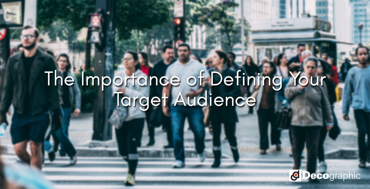 The Importance of Defining Your Target Audience