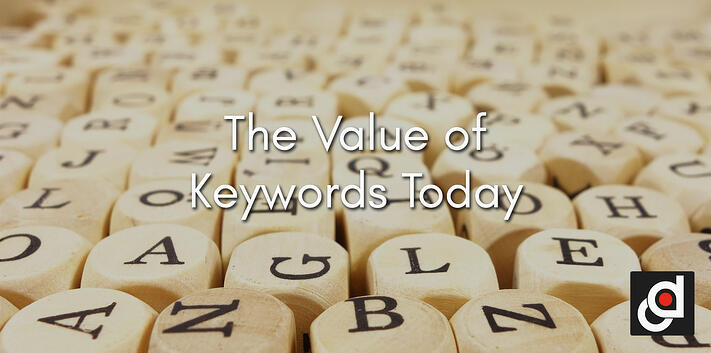 The Value of Keywords Today