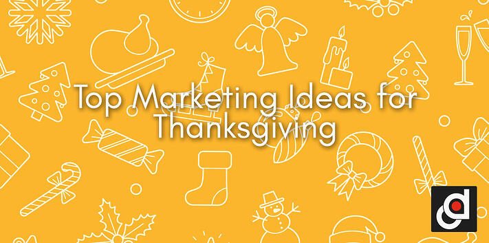 Top Marketing Ideas for Thanksgiving