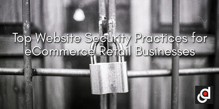 Top Website Security Practices for eCommerce Retail Businesses