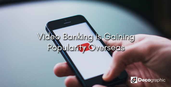 Video Banking is Gaining  Popularity Overseas