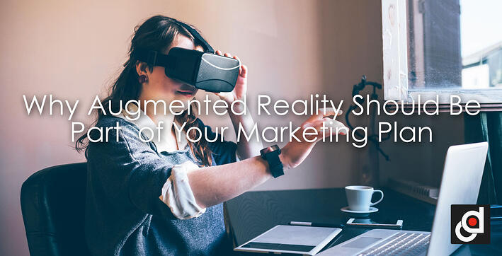 Why Augmented Reality Should Be Part of Your Marketing Plan