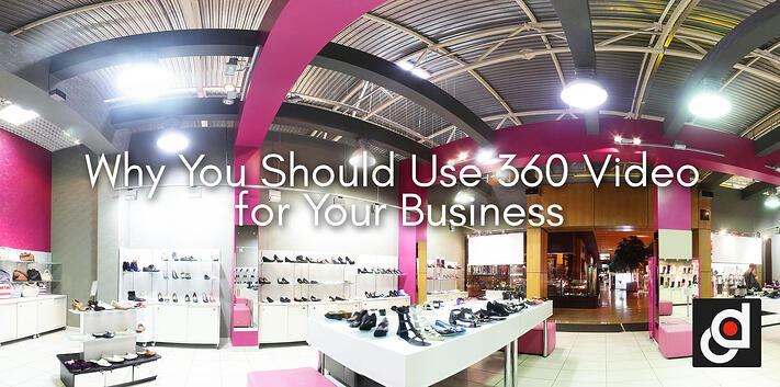 Why You Should Use 360 Video for Your Business