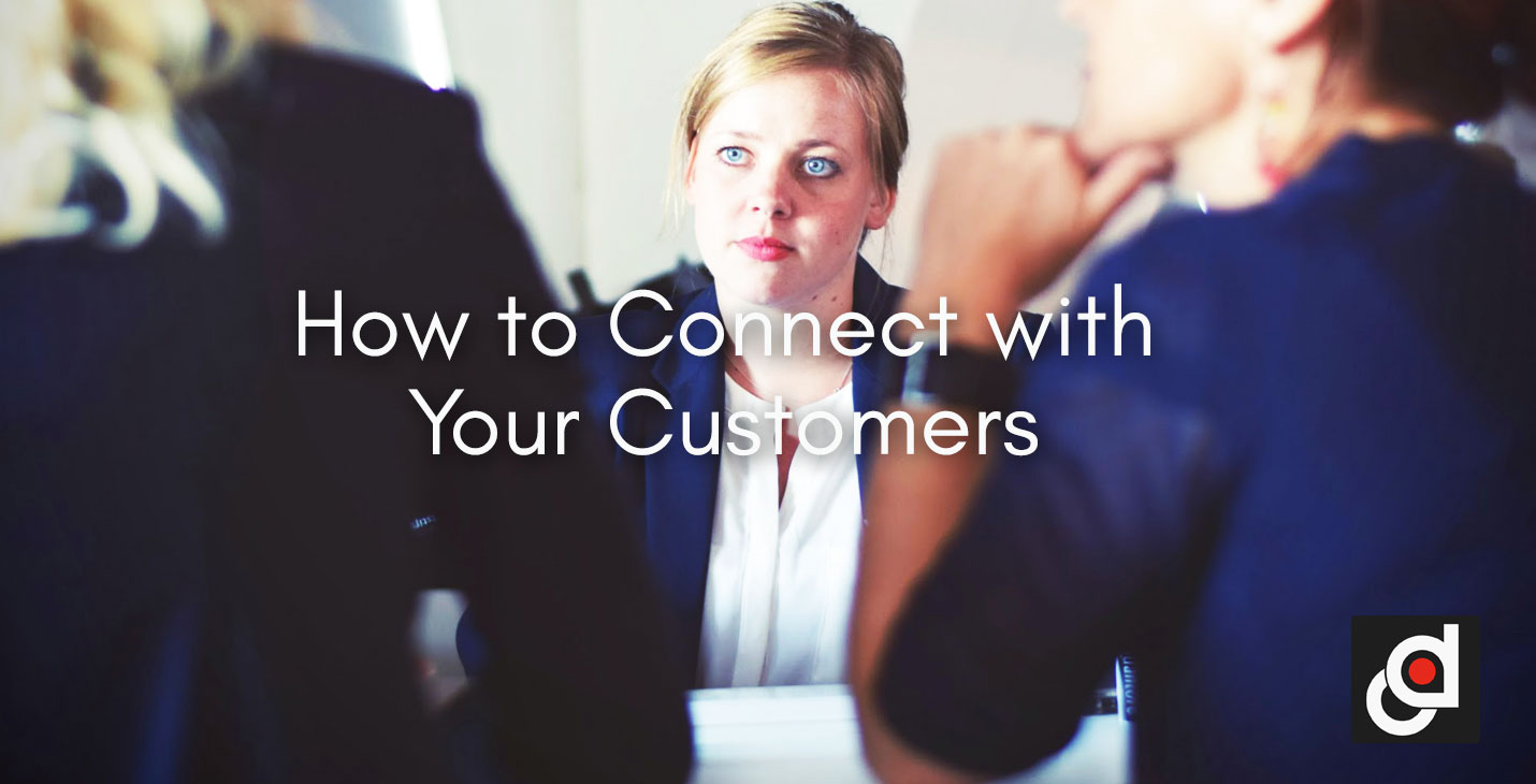 How-to-Connect-with-Your-Customers.jpg