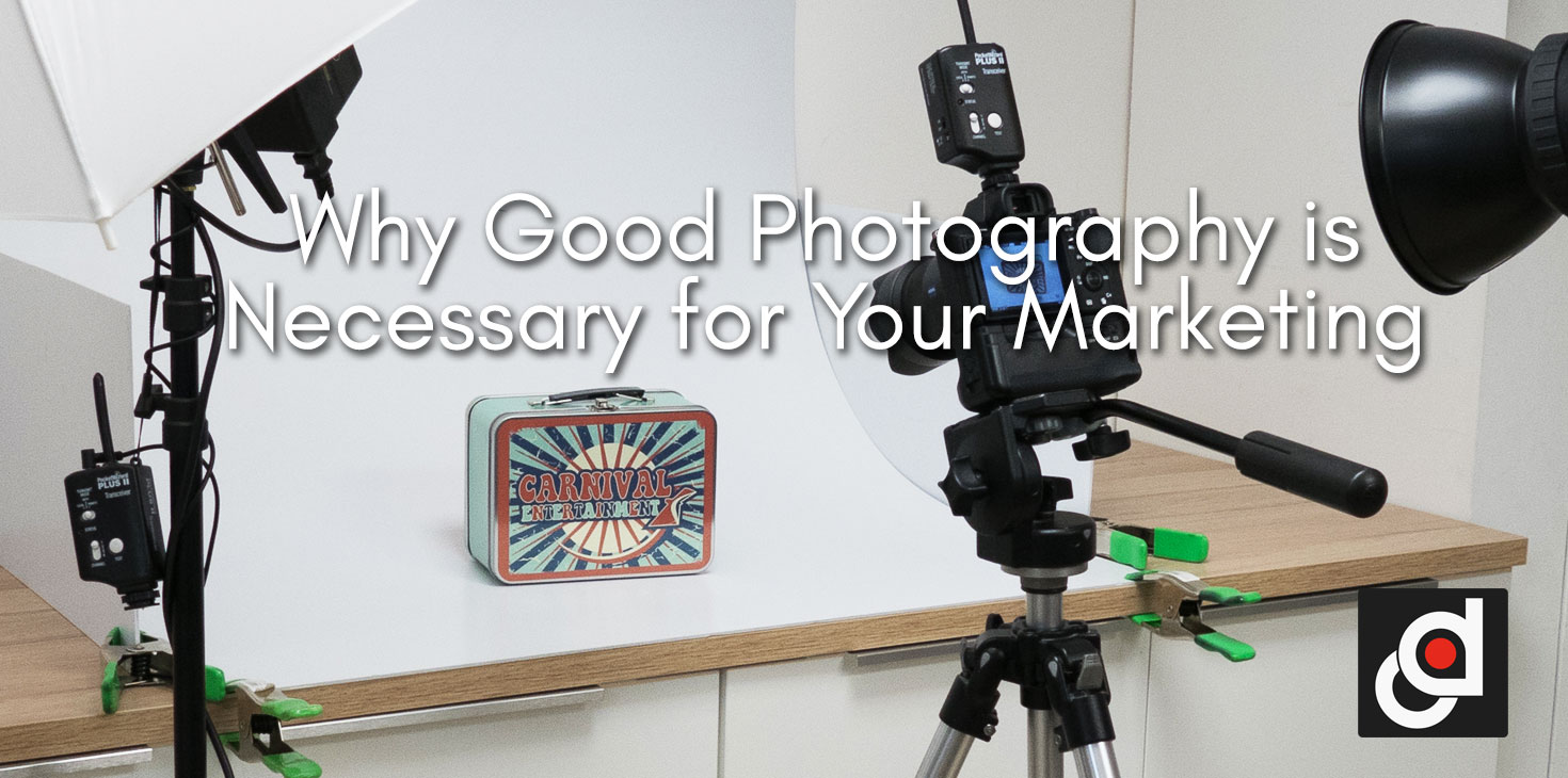 Why-Good-Photography-is-Necessary-for-Your-Marketing.jpg
