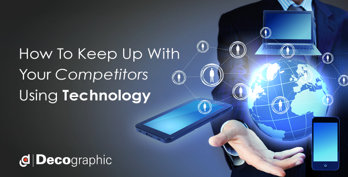 how to keep up with your competitors using technology